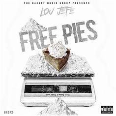 "Lou JeFe @BakeryBeats - ""Free Pies"" (Mixtape)   NLD SOLUTIONS & RADIO NETWORK"