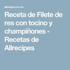 Receta de Filete de res con tocino y champiñones - Recetas de Allrecipes
