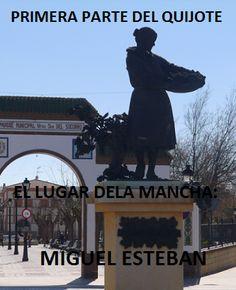 EL LUGAR DE LA MANCHA: MIGUEL ESTEBAN | Los viajes del Quijote