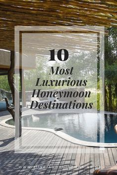 10 Most Luxurious Honeymoon Destinations