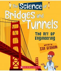 The Science of Bridges and Tunnels : The Art of Engineering Introductory Paragraph, Stem Science, Fiction And Nonfiction, Golden Gate Bridge, Mathematics, Physics, Fun Facts, Literature, How To Become
