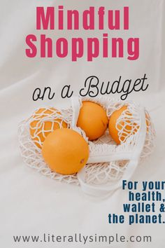 Tips for Mindful Shopping on a Budget - Literally Simple
