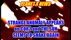 PLANET X NEWS - STRANGE ANOMALY APPEARS on COR2 and THE SUN SEEMS TO SHA...