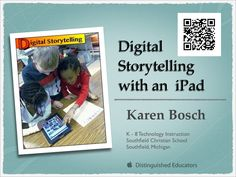 Digital Storytelling with an iPad Karen Bosch K - 8 Technology Instruction Southfield Christian School Southfield, Michigan Teaching Technology, Technology Integration, Educational Technology, Instructional Technology, Instructional Strategies, Assistive Technology, Presentation App, Slideshow Presentation, Digital Storytelling
