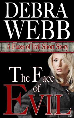 The Face of Evil (Faces of Evil Book 0) - Kindle edition by Debra Webb. Romance Kindle eBooks @ Amazon.com.