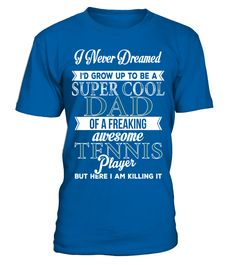 Super Cool Dad Freaking Awesome Tennis Player T Shirt => Check out this shirt by clicking the image, have fun :) Please tag, repin & share with your friends who would love it. #dad #daddy #papa #shirt #tshirt #tee #gift #perfectgift #birthday #Christmas #fatherday
