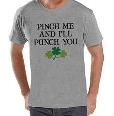 Men's St. Patrick's Day Shirt - Funny St Patricks Shirt - Pinch Me Punch You - Mens Grey T-Shirt - Men's St. Patty's Tshirt - No Pinching