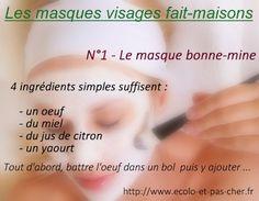 masque bonne mine,http://www.ecolo-et-pas-cher.fr/masque-visage-maison,masque visage maison oeuf, recette,hydratant,miel,citron,yahourt