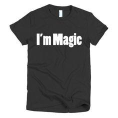 Women's I'm Magic T-shirt - Ludic Tees