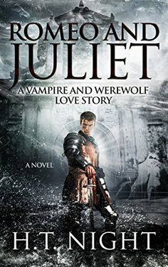 Romeo and Juliet: A Vampire and Werewolf Love Story (A Novel) - Kindle edition by H.T. Night. Paranormal Romance Kindle eBooks @ Amazon.com.