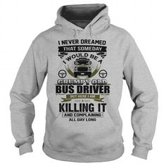 Grumpy Old Bus Driver #name #tshirts #DRIVER #gift #ideas #Popular #Everything #Videos #Shop #Animals #pets #Architecture #Art #Cars #motorcycles #Celebrities #DIY #crafts #Design #Education #Entertainment #Food #drink #Gardening #Geek #Hair #beauty #Health #fitness #History #Holidays #events #Home decor #Humor #Illustrations #posters #Kids #parenting #Men #Outdoors #Photography #Products #Quotes #Science #nature #Sports #Tattoos #Technology #Travel #Weddings #Women