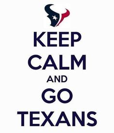 Keep Calm Texans