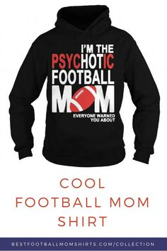 Now, this is for the cool ladies! Awesome football mom shirt!