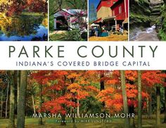 Parke County: Indiana's Covered Bridge Capital