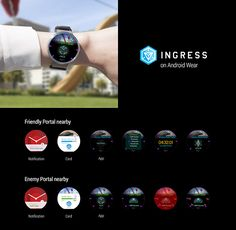 Ingress is finally going to have Android Wear support.  The augmented reality game Ingress, from Google's location based step-based company Niantic Labs is finally going to be getting Android Wear support. [READ MORE HERE]