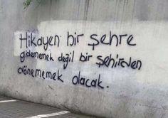 Hikayen bir şehre gidememek değil bir şehirden dönememek olacak. #Yalnız #Adam #Aşk #Sözleri #Duvar #Yazıları #Acıtır