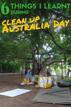Every year during the first weekend of March, people down under get together for the Clean Up Australia Day. Anyone can volunteer to help to clean a site. It is an opportunity to meet locals and have a real positive impact on a place you are visiting. Read more on my blog.