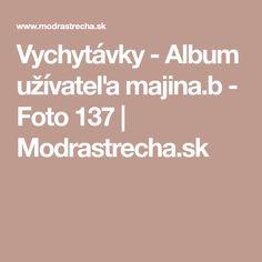 Vychytávky - Album užívateľa majina.b - Foto 137 | Modrastrecha.sk