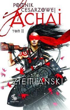 """Andrzej Ziemiański, """"Pomnik Cesarzowej Achai"""", tom 2 - I need it badly :)"""