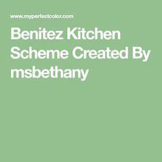 Benitez Kitchen Scheme Created By msbethany Outside Paint Colors, Matching Paint Colors, Touch Up Paint, 50 Shades Of Grey, French Country Decorating, Exterior Paint, Create, Kitchen, Basements