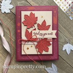 Gather Together Bundle and Come to Gather Designer Series Paper From Stampin\' Up! Handmade Friend Card by Mary Fish, Stampin\' Pretty - Cajun Craze Wish You Well, Wishing Well, Mary Fish, Stampin Pretty, Leaf Cards, Thanksgiving Cards, Get Well Cards, Fall Cards, Cards For Friends