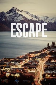 Travel Quotes | Find your mountain and climb.
