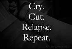 Quotes About Relapse Cutting. QuotesGram
