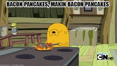That time he made bacon pancakes and sang about it. | 33 Times Jake The Dog Was Your Spirit Animal