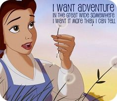 I want adventure in the great wide somewhere. I want it more than I can tell. And for once it might be grand To have someone understand I want so much more than they've got planned.