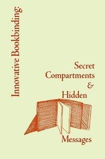 Innovative Bookbinding: Secret Compartments & Hidden Messages
