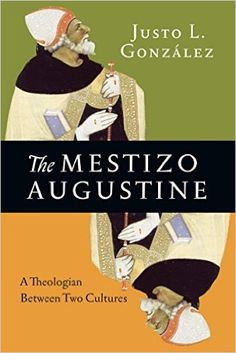 The Mestizo Augustine: A Theologian Between Two Cultures - y Justo L. González ...Few thinkers have been as influential as Augustine of Hippo. His writings, such as Confessions and City of God, have left an indelible mark on Western Christianity. He has become so synonymous with Christianity in the West that we easily forget he was a man of two cultures: African and Greco-Roman.