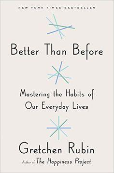 Better Than Before, de Gretchen Rubin