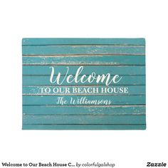 Greet your Beach house guests with this charming custom door mat featuring 2 lines of custom text and your name set against a background with a weathered wood look. Great for a cottage, lake house, beach house or coastal seaside retreat.