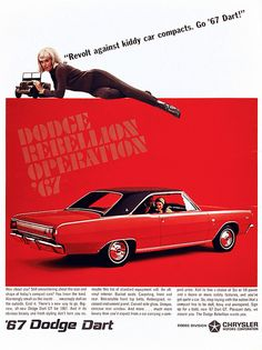 "1967 Dogge Dart ""Join the DODGE rebellion""!!  My grandmother drove these and loved them."