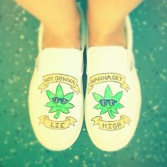 "#DIY ""not gonna lie, wanna get high"" slip-ons; inspired by matching tee on Jacvanek [dot] com"