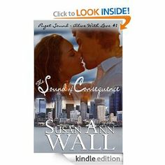 Amazon.com: The Sound of Consequence (Puget Sound ~ Alive With Love) eBook: Susan Ann Wall: Books