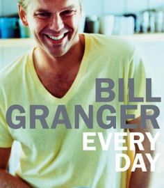 Bill Granger Every Day Cookbook #recipes #tasty #food