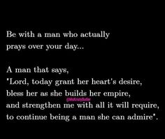 Be with a man who actually prays over your day! #love #godlymen #marriage #relationships