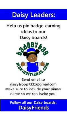 Working on your Girl Scout Daisy petals? MakingFriends.com has set up a board for each Daisy Petal and Daisy Journey. Would you like to help pin? Please send an email with your pinner name to mailto:daisytro... . Let us know which boards you are interested in pinning to. To follow all our Daisy petal boards, search for DaisyFriends under pinners.