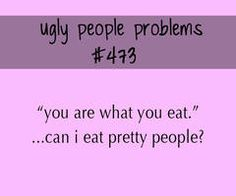 ugly people problems (submitted by noveriot )