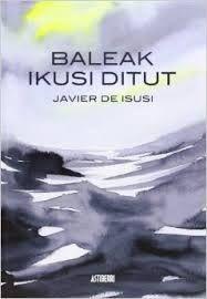 ISUSI, J. de, Baleak ikusi ditut (Komikia), Astiberri, 2014