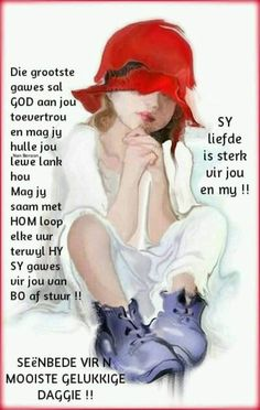 Discover recipes, home ideas, style inspiration and other ideas to try. Lekker Dag, Evening Greetings, Afrikaanse Quotes, Goeie More, Good Morning Wishes, Verses, Qoutes, Disney Characters, Fictional Characters