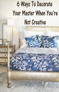 6 Ways to decorate your master when you're not creative