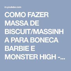 COMO FAZER MASSA DE BISCUIT/MASSINHA PARA BONECA BARBIE E MONSTER HIGH - YouTube