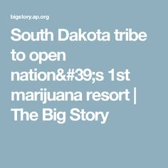 South Dakota tribe to open nation's 1st marijuana resort | The Big Story