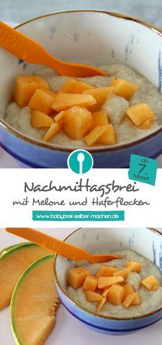 Babybrei mit Melone und Haferflocken: Schnelles Rezept Nachmittagsbrei / Getreide-Obst-Brei für Babys ab dem 7.Monat.