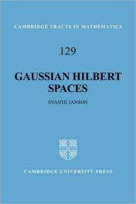 Gaussian Hilbert Spaces by Svante Janson Download