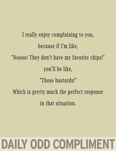 Perfect Response - Daily Odd Compliment I love you! Me Quotes, Funny Quotes, Funny Memes, That's Hilarious, Look At You, Just For You, Show No Mercy, Youre My Person, My Sun And Stars