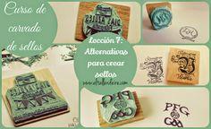 El taller de Ire: Curso de carvado de sellos: LECCIÓN 7: Alternativas para crear sellos