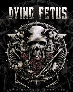 Dying Fetus by Kakak Lung